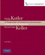 Framework for Marketing Management : Integrated PharmaSim Simulation Experience - Philip Kotler