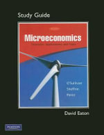 Study Guide for Microeconomics : Principles, Applications, and Tools - Arthur O'Sullivan