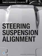 Automotive Steering, Suspension and Alignment : Principles, Diagnosis, and Service - James D. Halderman