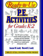 Ready-to-Use Physical Education Activities for Grades K-2 : Ready-To-Use Physical Education Activities - Maxwell J Landy