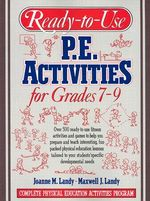 Ready-to-Use PE Activities Grades 7-9: bk. 4 : Complete Physical Education Activities Program - Joanne M. Landy