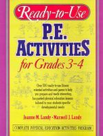 Ready to Use P.E Activities for Grades 3-4 : v. 2 - Maxwell J. Landy