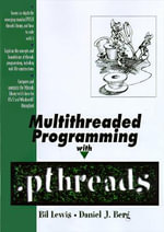 Multithreaded Programming with Pthreads - Bill Lewis