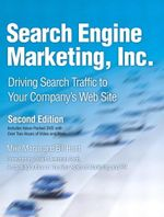 Search Engine Marketing, Inc. : Driving Search Traffic to Your Company's Web Site - Mike Moran