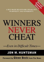 Winners Never Cheat : Even in Difficult Times - Jon Huntsman