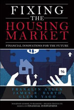 Fixing the Housing Market : Financial Innovations for the Future - Franklin Allen