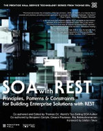 SOA with REST : Principles, Patterns & Constraints for Building Enterprise Solutions with REST - Thomas Erl