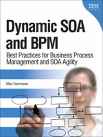 Dynamic SOA and BPM : Best Practices for Business Process Management and SOA Agility - Marc Fiammante