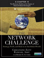 The Network Challenge (Chapter 15) : The Business Model as the Engine of Network-Based Strategies - Christoph Zott