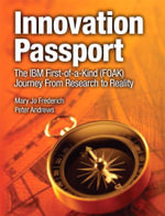 Innovation Passport : The IBM First-of-a-Kind (FOAK) Journey from Research to Reality - Mary Jo Frederich