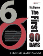 Six Sigma : The First 90 Days - Stephen A. Zinkgraf