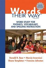 Words Their Way : Word Study for Phonics, Vocabulary, and Spelling Instruction - Donald R. Bear