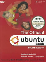 Official Ubuntu Book : Barnes & Noble Special Edition, the - Benjamin Mako Hill