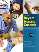 Keys to Nursing Success - Janet R. Katz