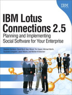 IBM Lotus Connections 2.5 : Planning and Implementing Social Software for Your Enterprise, e-Pub - Stephen Hardison