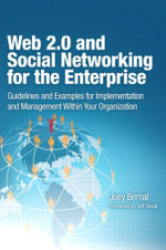 Web 2.0 and Social Networking for the Enterprise : Guidelines and Examples for Implementation and Management Within Your Organization - Joey Bernal