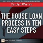 The House Loan Process in Ten Easy Steps - Carolyn Warren