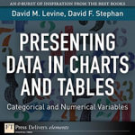 Presenting Data in Charts and Tables : Categorical and Numerical Variables - David M. Levine