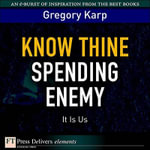 Know Thine Spending Enemy : It Is Us - Gregory Karp