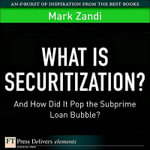 What Is Securitization? : And How Did It Pop the Subprime Loan Bubble? - Mark Zandi