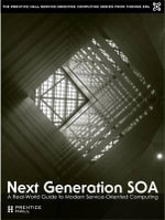 Next Generation SOA : A Real-World Guide to Modern Service-Oriented Computing - Thomas Erl