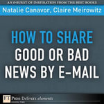 How to Share Good or Bad News by E-mail - Natalie Canavor