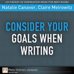 Consider Your Goals When Writing - Natalie Canavor