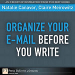 Organize Your E-mail Before You Write - Natalie Canavor