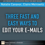 Three Fast and Easy Ways to Edit Your E-Mails - Natalie Canavor