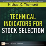 Technical Indicators for Stock Selection - Michael C. Thomsett