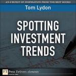 Spotting Investment Trends - Tom Lydon