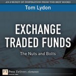 Exchange Traded Funds : The Nuts and Bolts - Tom Lydon