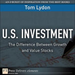 U.S. Investment : The Difference Between Growth and Value Stocks - Tom Lydon