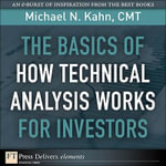 The Basics of How Technical Analysis Works for Investors - Cmt Michael N. Kahn