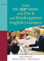 Using the SIOP Model with Pre-K and Kindergarten English Learners : Making it Happen - Jana Echevarria