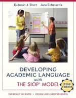 Developing Academic Language with the SIOP Model : Siop - Deborah J. Short