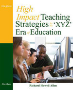 High-Impact Teaching Strategies for the 'XYZ' Era of Education - Richard Howell Allen