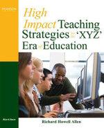 High-Impact Teaching Strategies for the 'XYZ' Era of Education - Richard Howell Allen