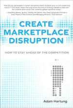 Create Marketplace Disruption : How to Stay Ahead of the Competition, Adobe Reader - Adam Hartung