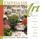 Emphasis Art : A Qualitative Art Program for Elementary and Middle Schools - Robert D. Clements