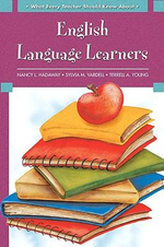 What Every Teacher Should Know About : English Language Learners - Nancy L. Hadaway