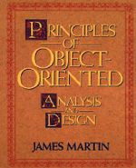 Principles of Object-oriented Analysis and Design : Prentice Hall Object-Oriented Series - James Martin