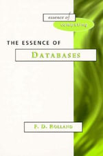 Essence of Databases : Power, Ethos and the Technologies of Managing - F.D. Rolland