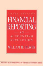Financial Reporting : An Accounting Revolution - William H. Beaver