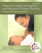 Infant and Toddler Development and Responsive Program Planning : and My EducationLab Student Access Code Card - Donna S. Wittmer