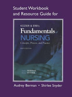 Student Workbook and Resource Guide for Kozier & Erb's Fundamentals of Nursing : Concepts, Process, and Practice - Audrey J. Berman