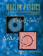 Modern Physics for Scientists and Engineers : Contributions to the Study of World History - John Taylor
