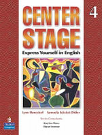 Center Stage 4 Student Book with Life Skills & Test Prep 4 : Student Book (with Practice Plus CD-ROM) and Workb... - Lynn Bonesteel