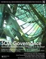 SOA Governance : Governing Shared Services On-Premise and in the Cloud - Thomas Erl