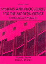 Systems and Procedures for the Modern Office : A Simulation Approach - Judith C. Simon